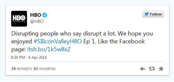 This screenshot of a tweet from HBO is one example of how Silicon Valley played on the buzzword disrupt.
