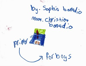 "Another helpful artist rendering of ""printer for boys."" Note that Sophia clearly wants to emphasize who should get credit for this great idea."